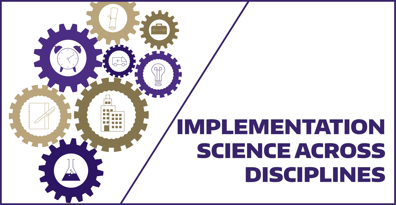 Implementation science across disciplines
