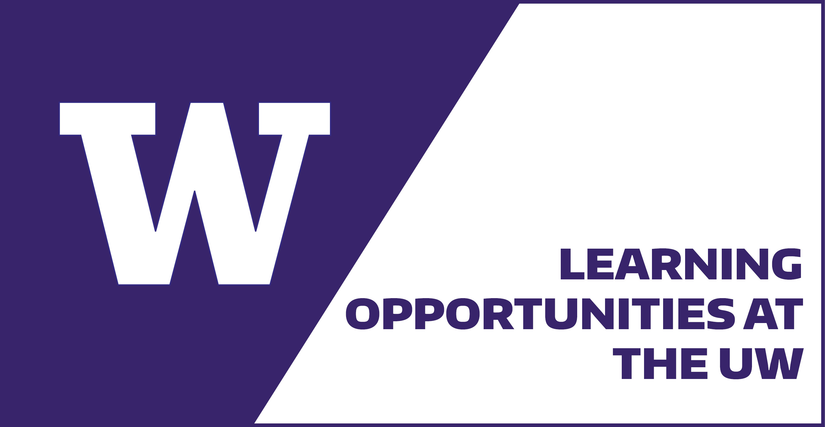 Learning Opportunities at UW
