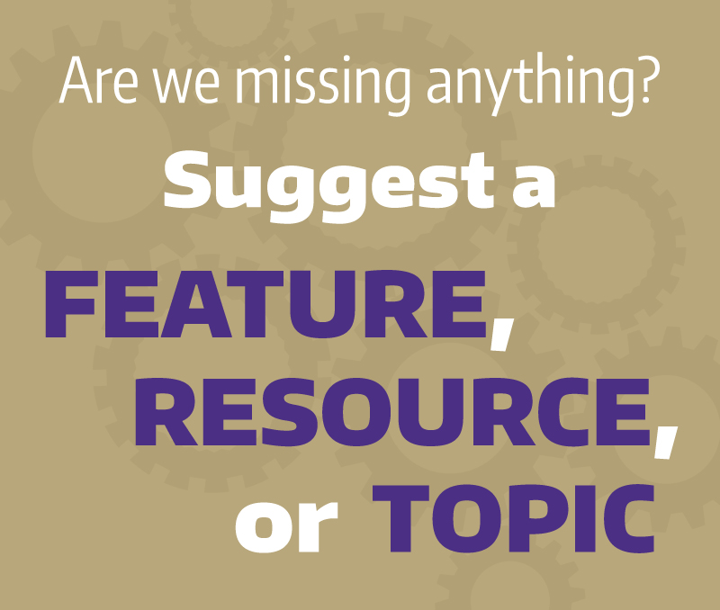 Are we missing anything? Click to suggest a feature, resource, or topic.