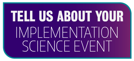 Tell us about your implementation science event.