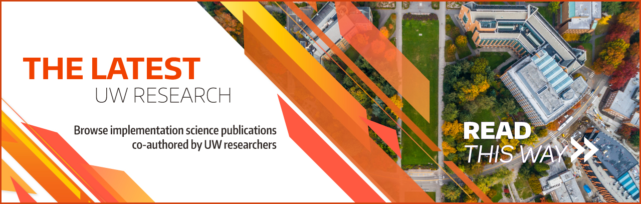 The latest UW research: Browse implementation science publications co-authored by UW researchers.