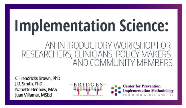 Implementation Science: An Introductory Workshop for Researchers, Clinicians, Policy Makers and Community Members