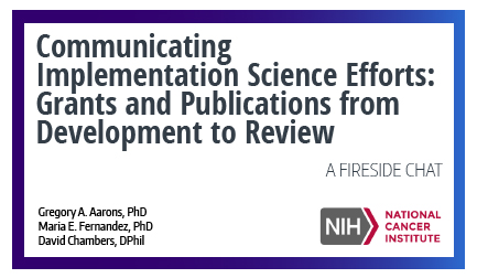 Communicating Implementation Science Efforts: Grants and Publications from Development to Review