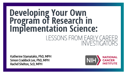 Developing your own program of research in implementation science: Lessons from early career investigators